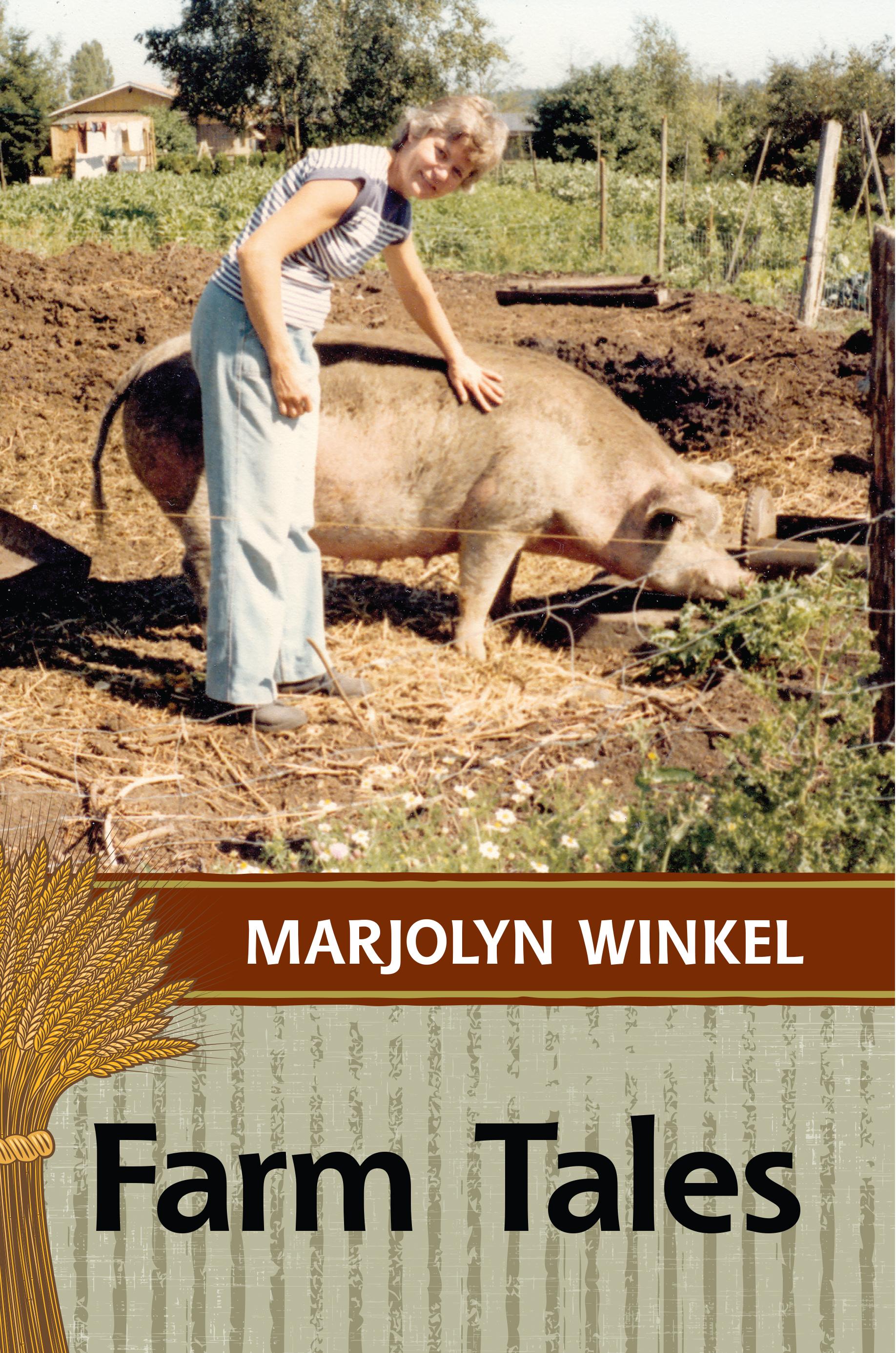 Farm Tales by Marjolyn Winkel